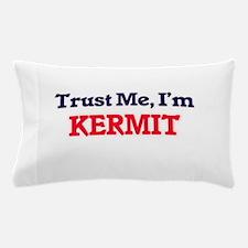Trust Me, I'm Kermit Pillow Case