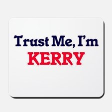 Trust Me, I'm Kerry Mousepad