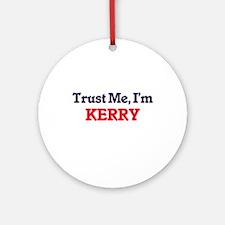 Trust Me, I'm Kerry Round Ornament