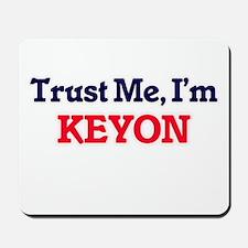 Trust Me, I'm Keyon Mousepad