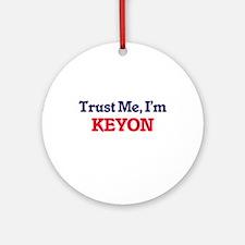Trust Me, I'm Keyon Round Ornament