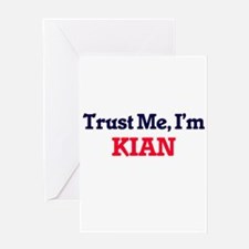 Trust Me, I'm Kian Greeting Cards
