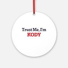 Trust Me, I'm Kody Round Ornament