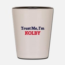 Trust Me, I'm Kolby Shot Glass