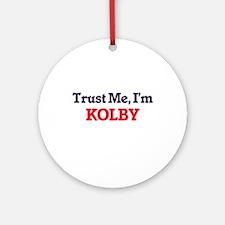 Trust Me, I'm Kolby Round Ornament
