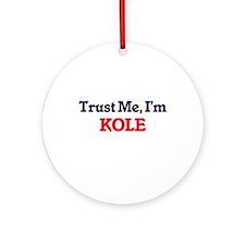 Trust Me, I'm Kole Round Ornament