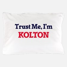 Trust Me, I'm Kolton Pillow Case