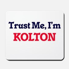 Trust Me, I'm Kolton Mousepad