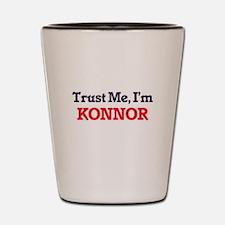 Trust Me, I'm Konnor Shot Glass
