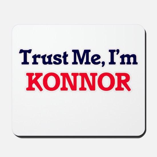 Trust Me, I'm Konnor Mousepad
