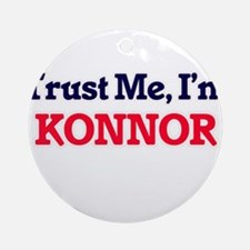 Trust Me, I'm Konnor Round Ornament