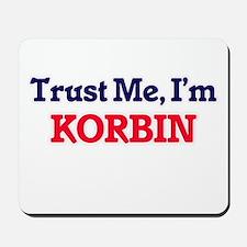 Trust Me, I'm Korbin Mousepad