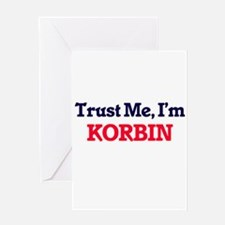 Trust Me, I'm Korbin Greeting Cards