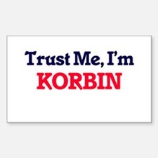 Trust Me, I'm Korbin Decal