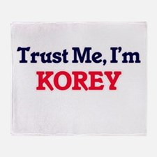 Trust Me, I'm Korey Throw Blanket