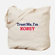 Trust Me, I'm Korey Tote Bag