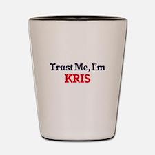Trust Me, I'm Kris Shot Glass