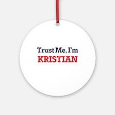 Trust Me, I'm Kristian Round Ornament