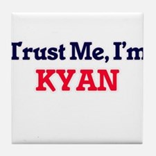 Trust Me, I'm Kyan Tile Coaster