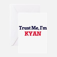 Trust Me, I'm Kyan Greeting Cards