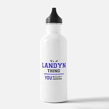 It's LANDYN thing, you Water Bottle
