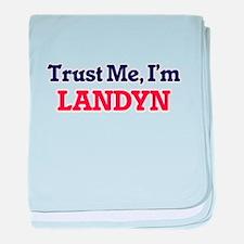Trust Me, I'm Landyn baby blanket