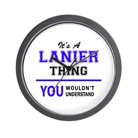 it s lanier thing you wouldn 39 t underst wall clock by