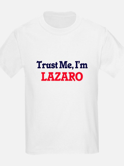Trust Me, I'm Lazaro T-Shirt