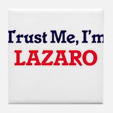 Trust Me, I'm Lazaro Tile Coaster