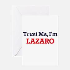 Trust Me, I'm Lazaro Greeting Cards