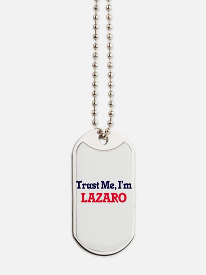 Trust Me, I'm Lazaro Dog Tags