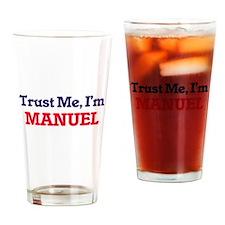 Trust Me, I'm Manuel Drinking Glass