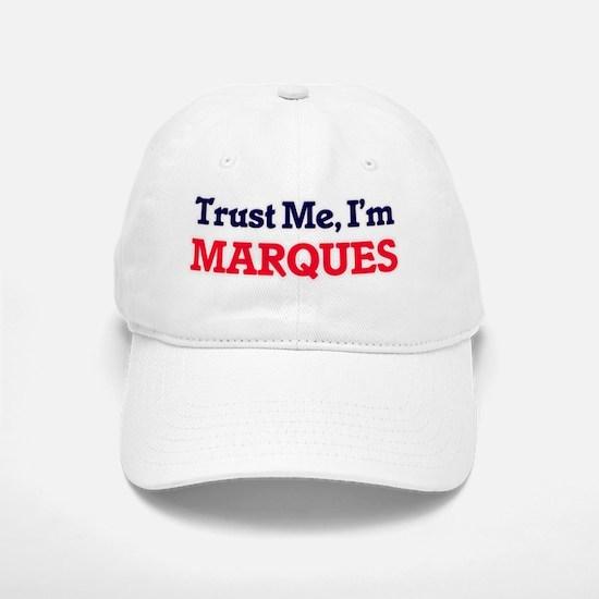 Trust Me, I'm Marques Baseball Baseball Cap