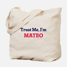 Trust Me, I'm Mateo Tote Bag