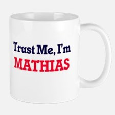 Trust Me, I'm Mathias Mugs