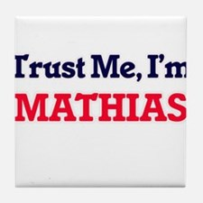 Trust Me, I'm Mathias Tile Coaster