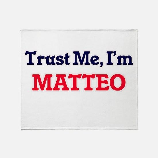 Trust Me, I'm Matteo Throw Blanket