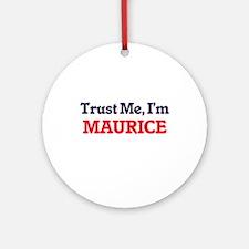 Trust Me, I'm Maurice Round Ornament