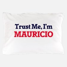 Trust Me, I'm Mauricio Pillow Case