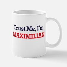 Trust Me, I'm Maximilian Mugs