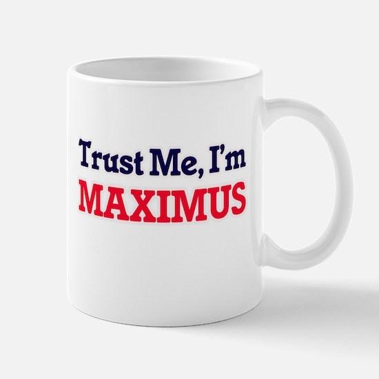 Trust Me, I'm Maximus Mugs