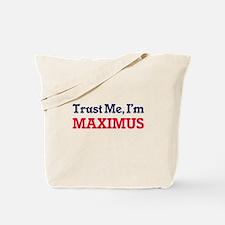 Trust Me, I'm Maximus Tote Bag
