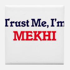 Trust Me, I'm Mekhi Tile Coaster