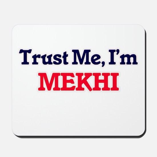 Trust Me, I'm Mekhi Mousepad