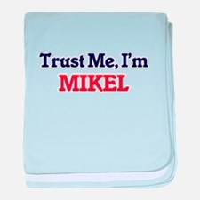 Trust Me, I'm Mikel baby blanket