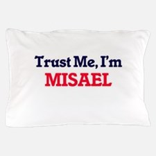 Trust Me, I'm Misael Pillow Case