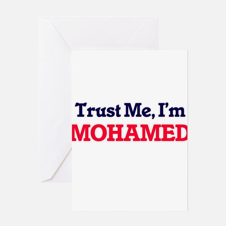 Trust Me, I'm Mohamed Greeting Cards