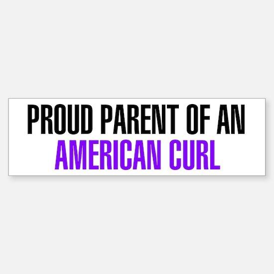 Proud Parent of an American Curl Bumper Bumper Sticker