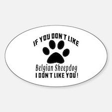 If You Don't Like Belgian Sheepdog Decal