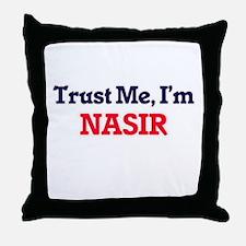 Trust Me, I'm Nasir Throw Pillow